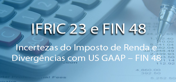 IFRIC 23 e FIN 48